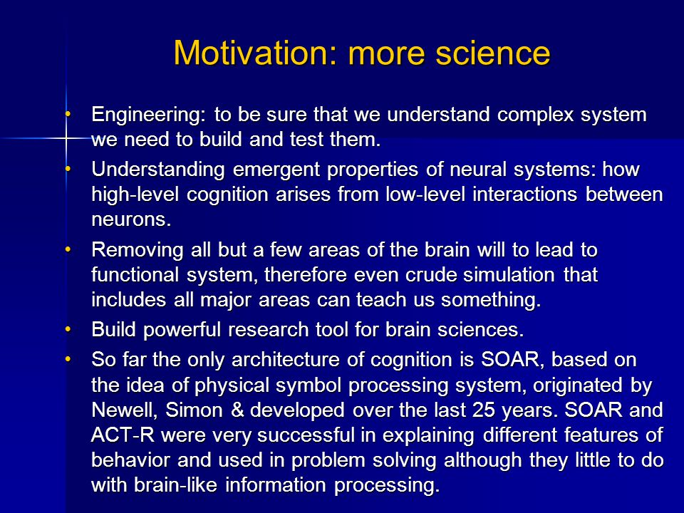 Motivation: more science