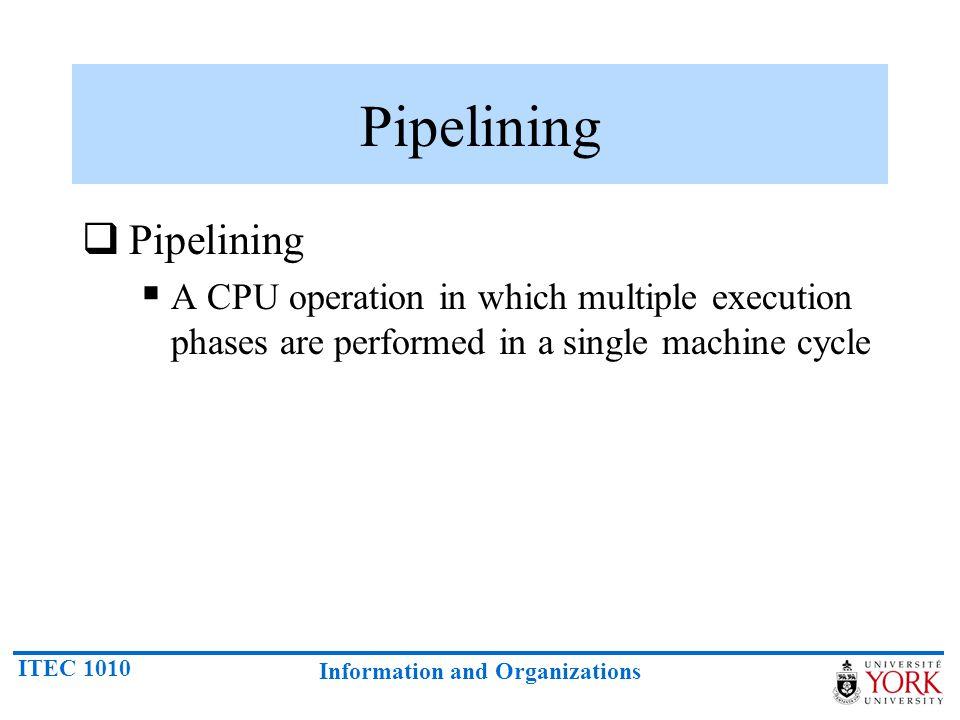 Pipelining Pipelining