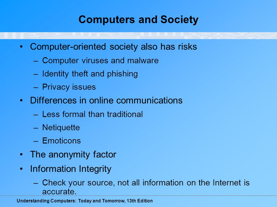 Computers and Society Computer-oriented society also has risks