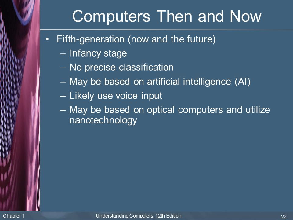Computers Then and Now Fifth-generation (now and the future)