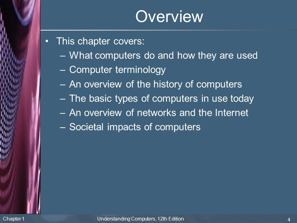 Overview This chapter covers: What computers do and how they are used