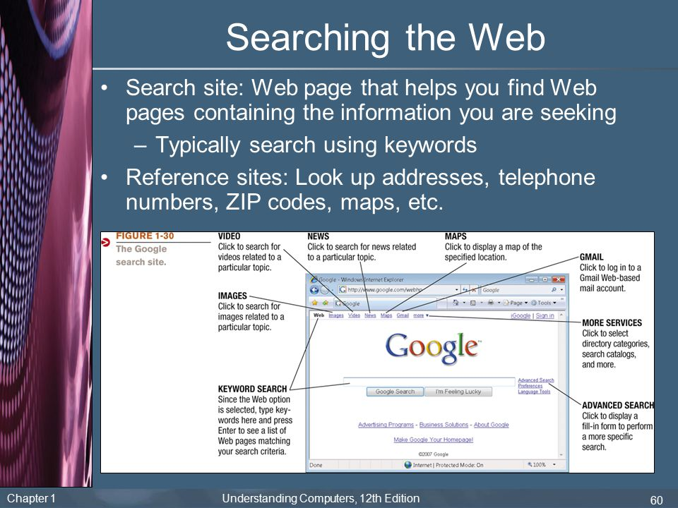 Searching the Web Search site: Web page that helps you find Web pages containing the information you are seeking.
