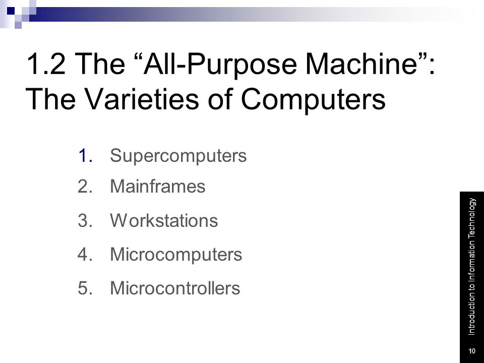 1.2 The All-Purpose Machine : The Varieties of Computers