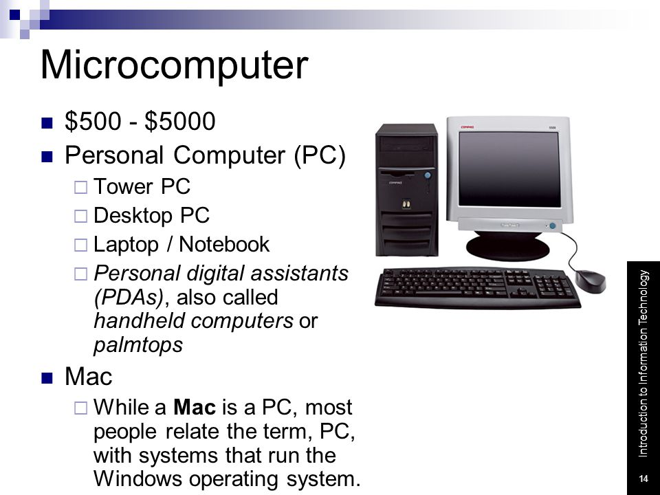 Microcomputer $500 - $5000 Personal Computer (PC) Mac Tower PC