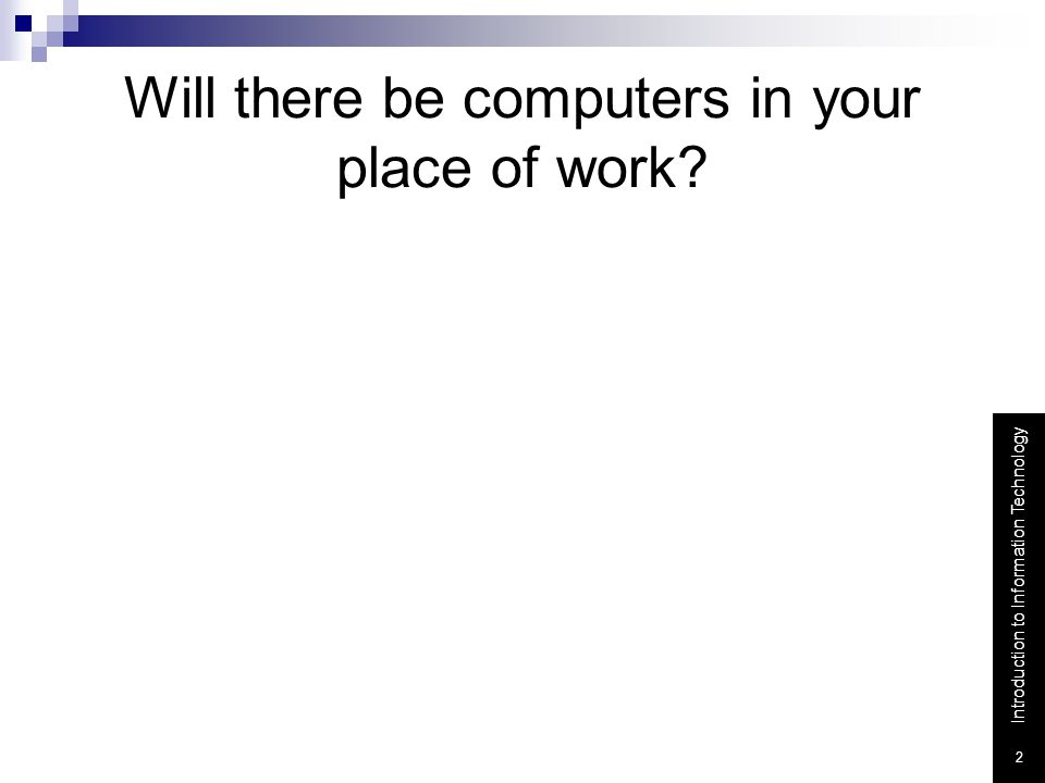 Will there be computers in your place of work