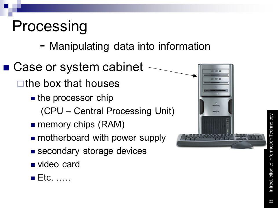 Processing - Manipulating data into information