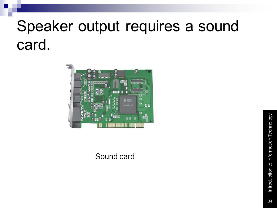 Speaker output requires a sound card.
