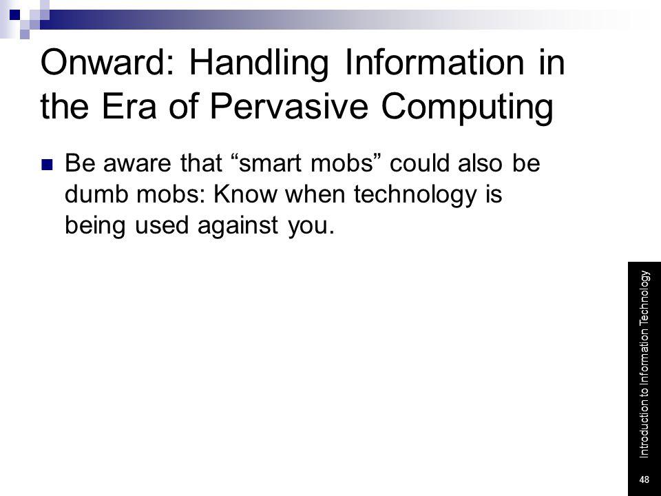 Onward: Handling Information in the Era of Pervasive Computing