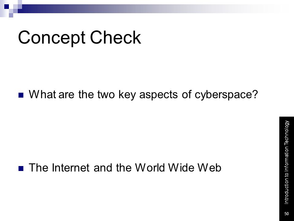 Concept Check What are the two key aspects of cyberspace