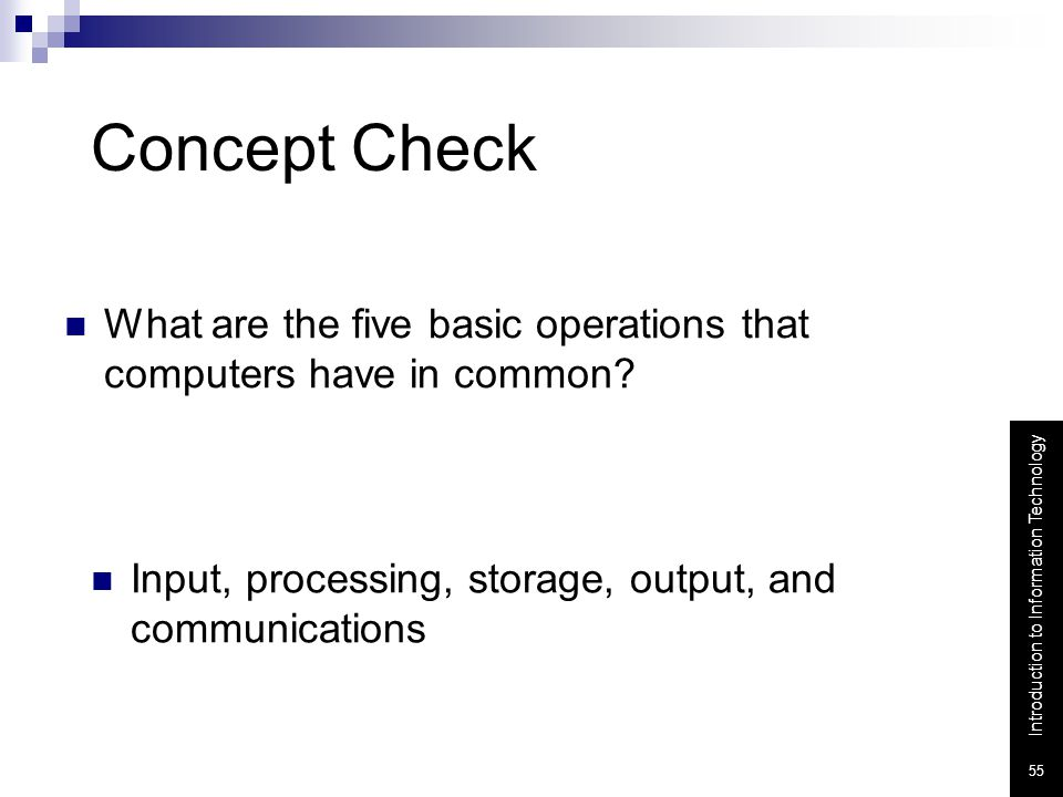 Concept Check What are the five basic operations that computers have in common.