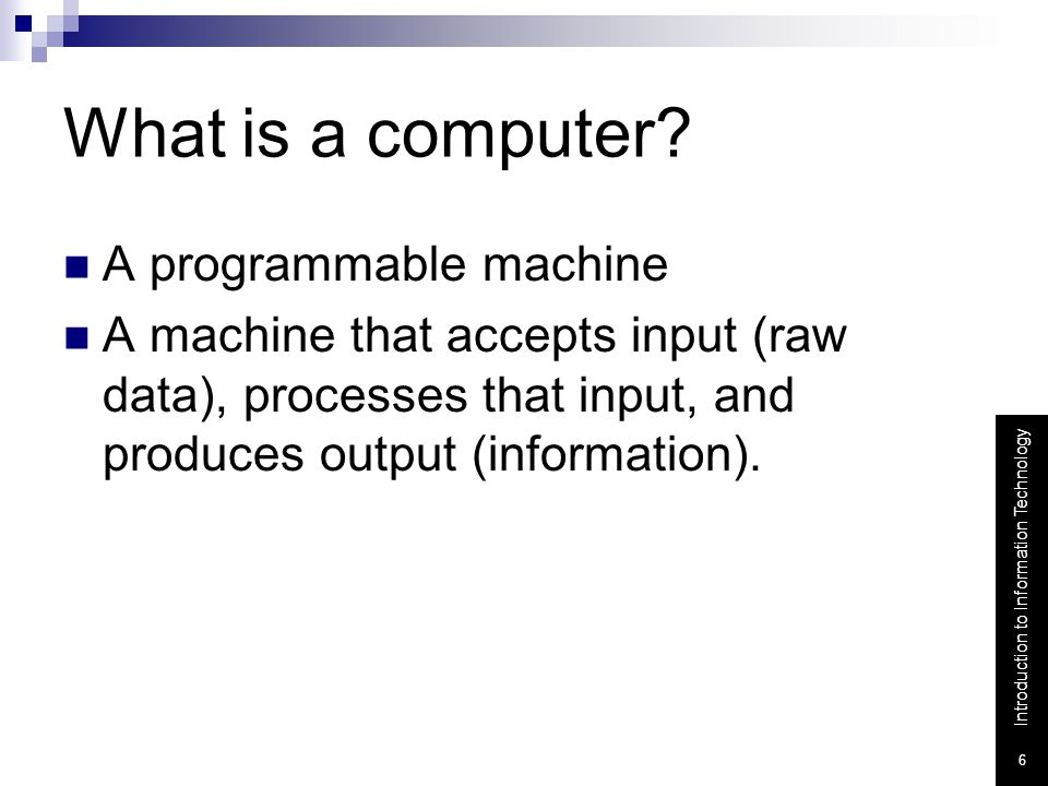 What is a computer A programmable machine