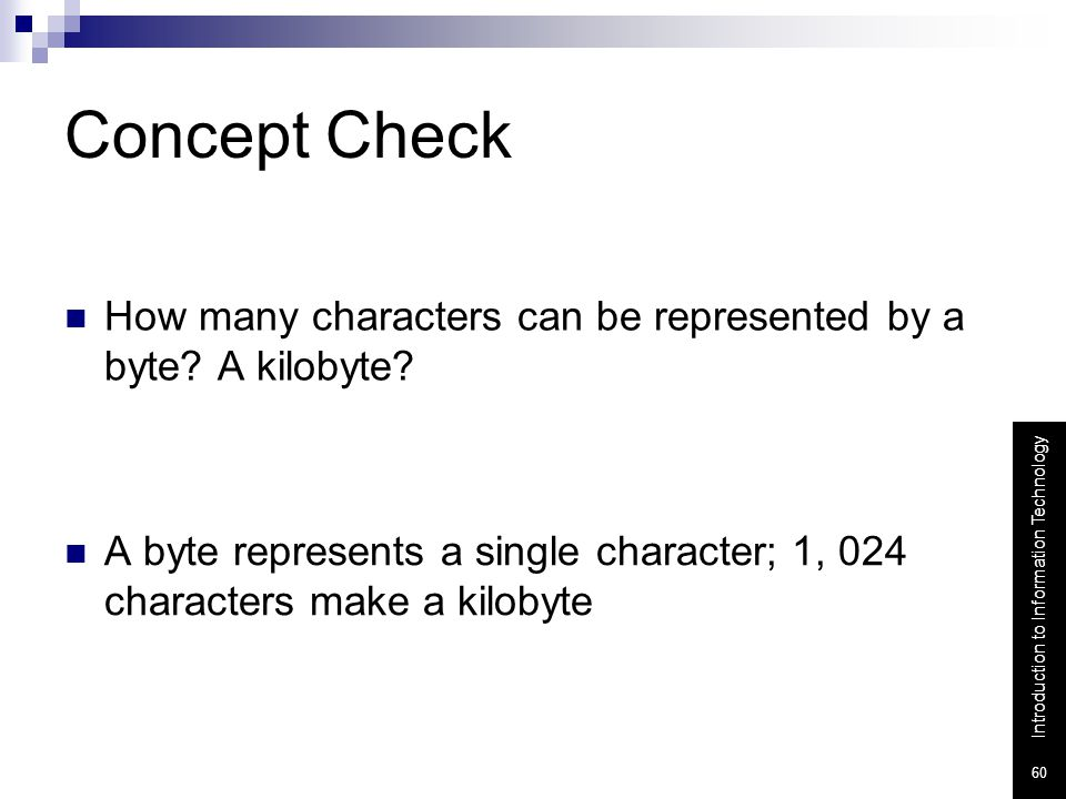Concept Check How many characters can be represented by a byte.