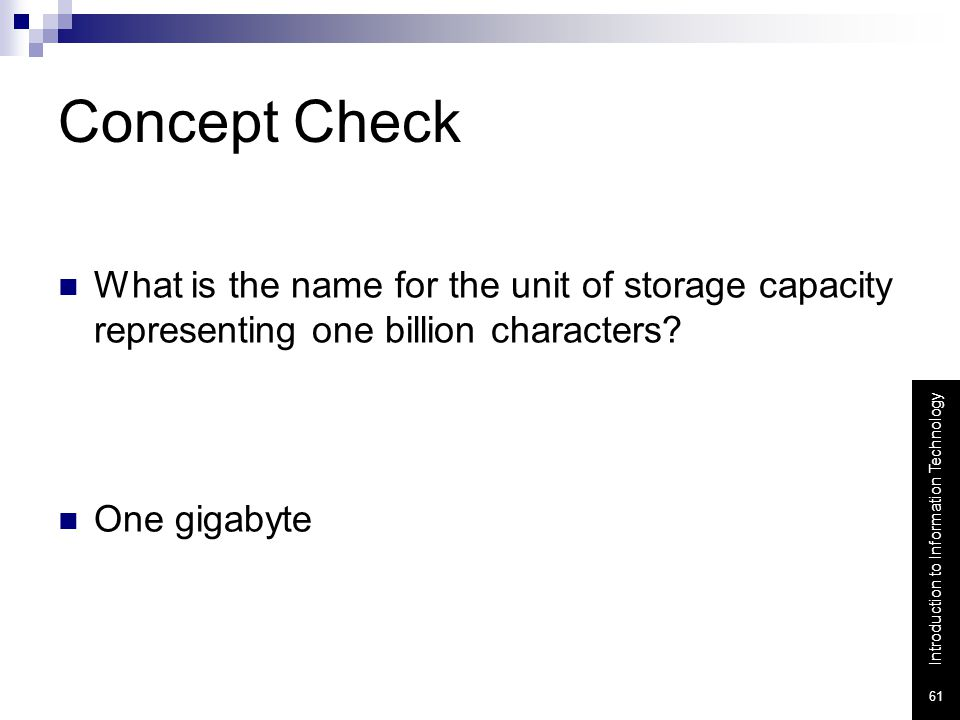Concept Check What is the name for the unit of storage capacity representing one billion characters