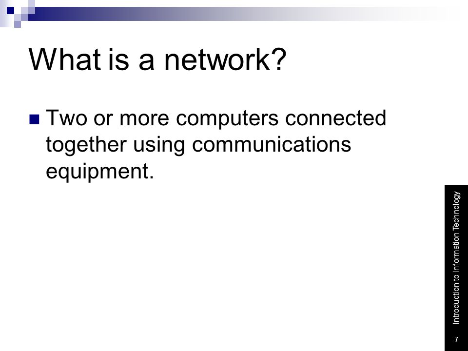 What is a network Two or more computers connected together using communications equipment.
