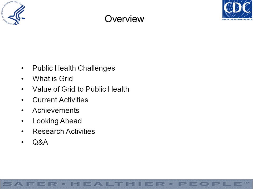 Overview Public Health Challenges What is Grid