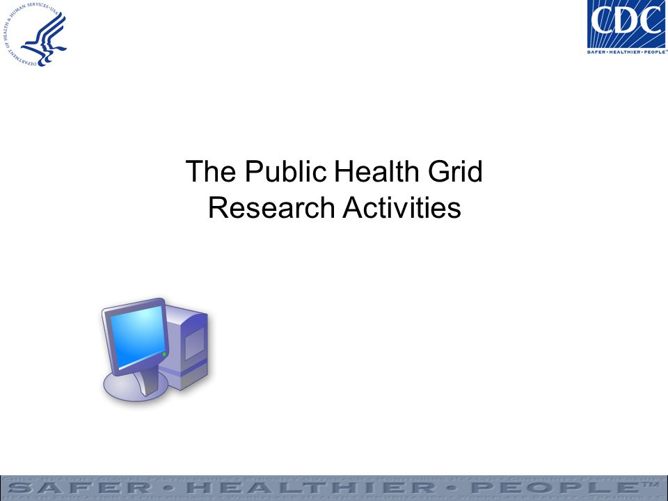 The Public Health Grid Research Activities