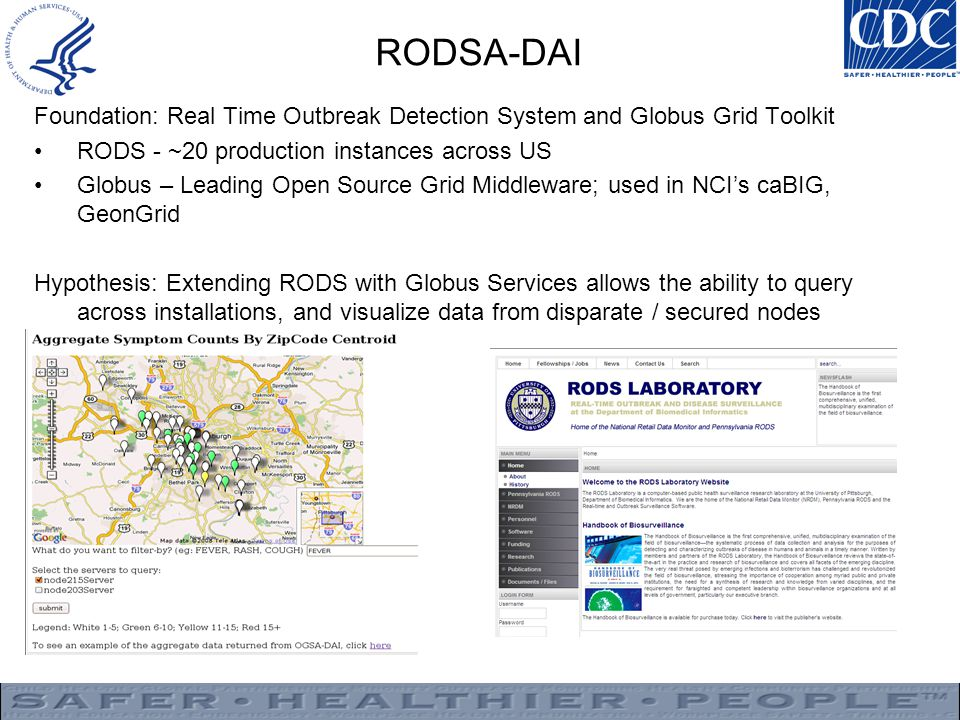 RODSA-DAI Foundation: Real Time Outbreak Detection System and Globus Grid Toolkit. RODS - ~20 production instances across US.