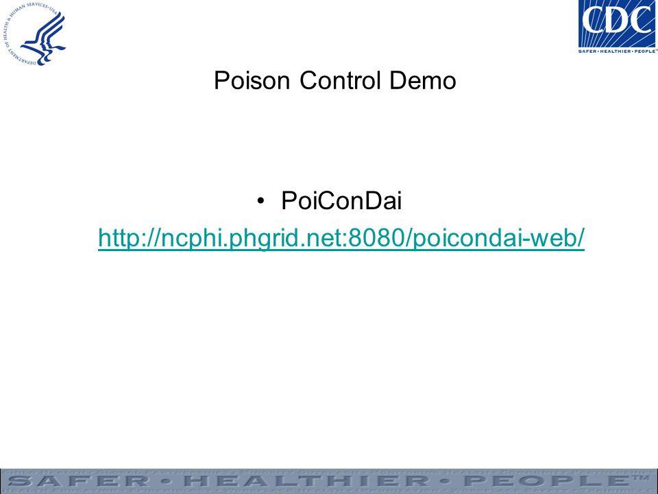 Poison Control Demo PoiConDai http://ncphi.phgrid.net:8080/poicondai-web/