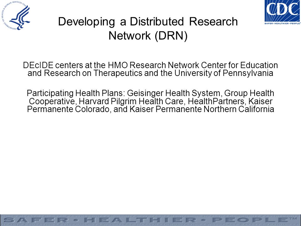 Developing a Distributed Research Network (DRN)