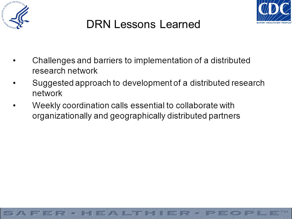 DRN Lessons Learned Challenges and barriers to implementation of a distributed research network.