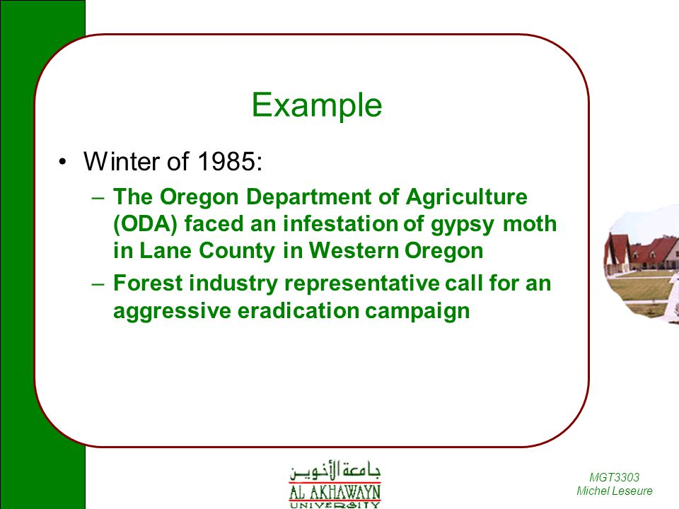 Example Winter of 1985: The Oregon Department of Agriculture (ODA) faced an infestation of gypsy moth in Lane County in Western Oregon.