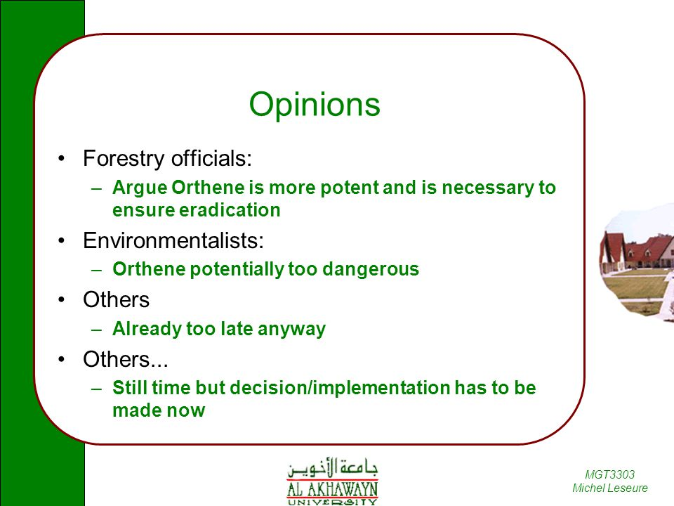 Opinions Forestry officials: Environmentalists: Others Others...