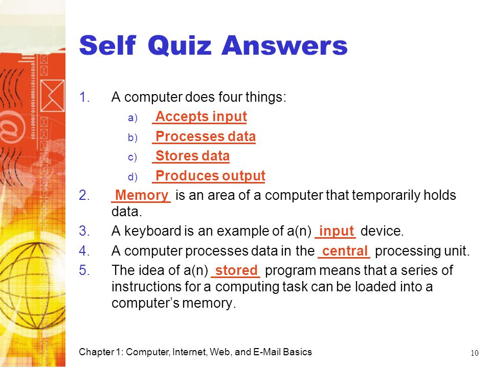 Self Quiz Answers Computer Basics A computer does four things:
