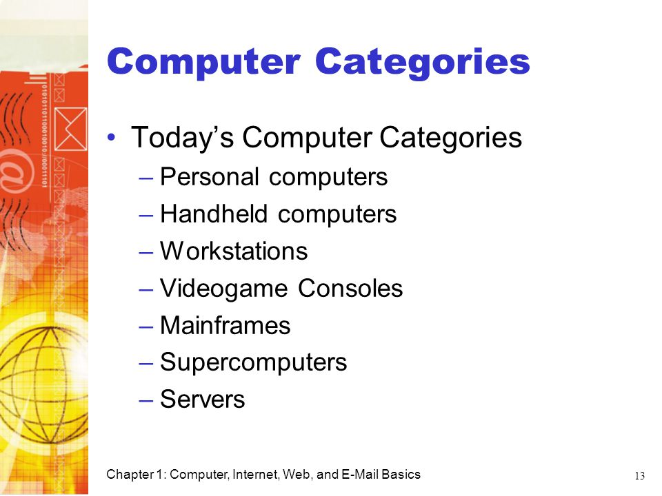 Computer Categories Today's Computer Categories Personal computers