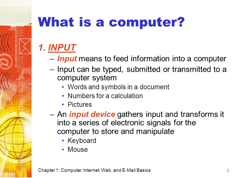 What is a computer 1. INPUT