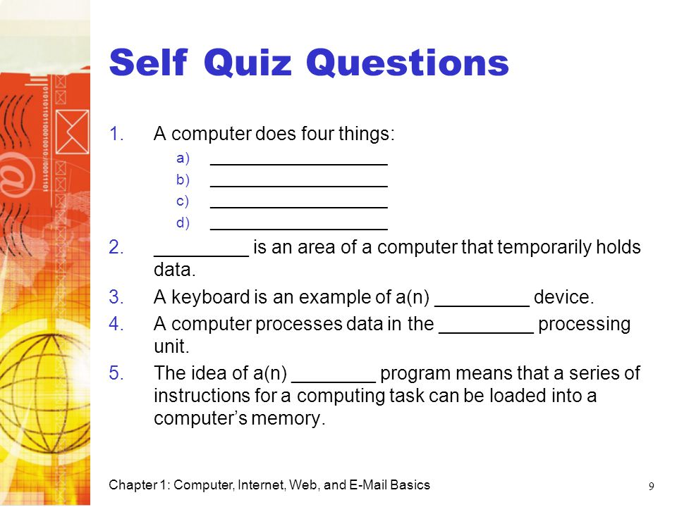 Self Quiz Questions Computer Basics A computer does four things:
