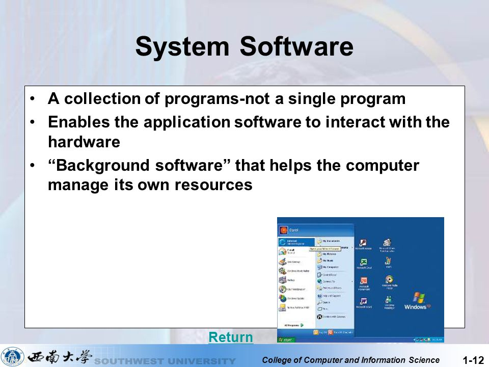System Software A collection of programs-not a single program