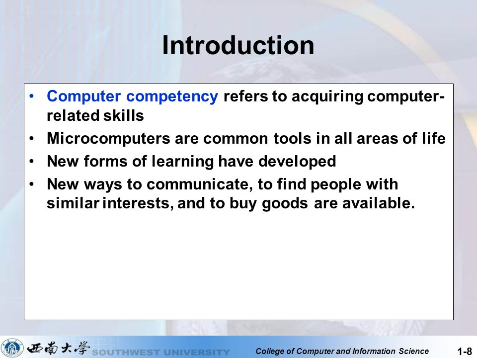 Introduction Computer competency refers to acquiring computer-related skills. Microcomputers are common tools in all areas of life.