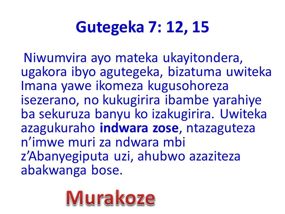 Gutegeka 7: 12, 15