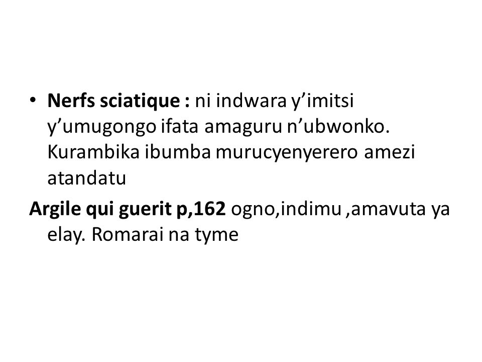 Nerfs sciatique : ni indwara y'imitsi y'umugongo ifata amaguru n'ubwonko. Kurambika ibumba murucyenyerero amezi atandatu