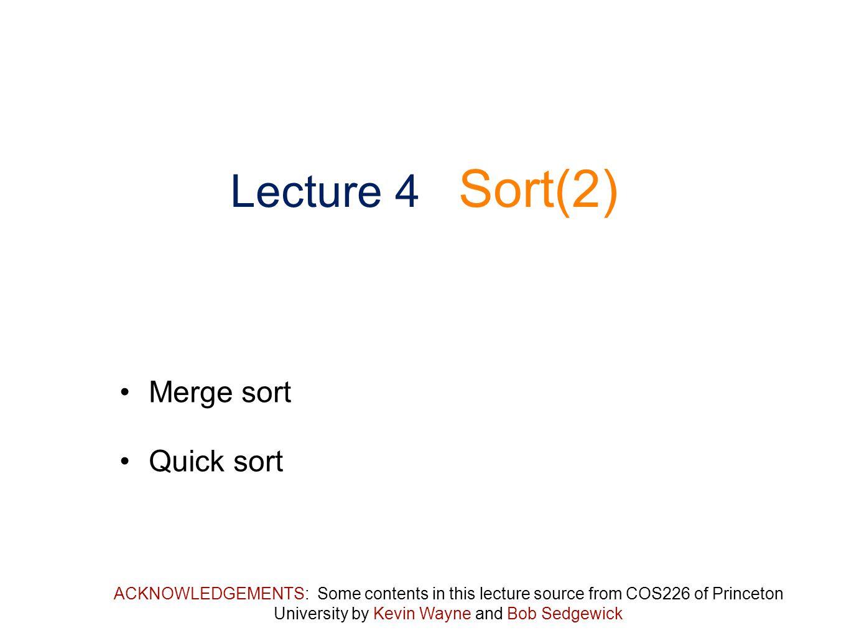 Lecture 4 Sort(2) Merge sort Quick sort