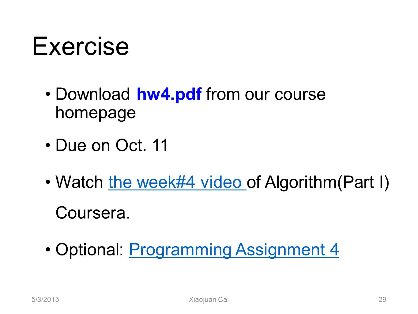 Exercise Download hw4.pdf from our course homepage Due on Oct. 11