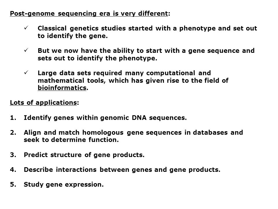 Post-genome sequencing era is very different: