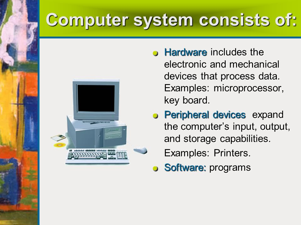 Computer system consists of: