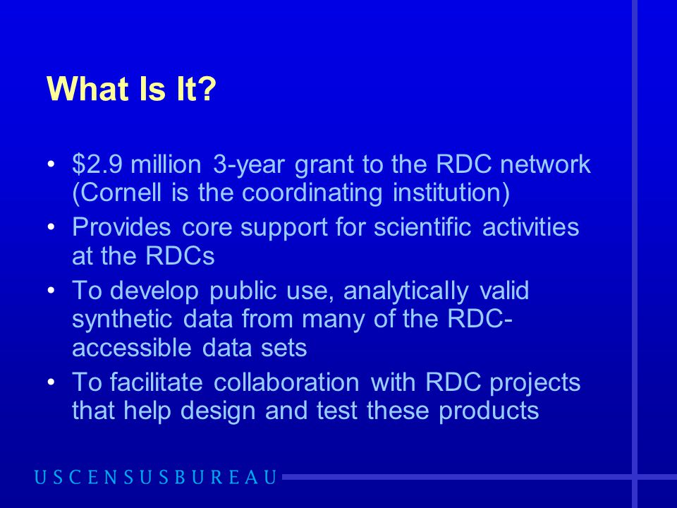 What Is It $2.9 million 3-year grant to the RDC network (Cornell is the coordinating institution)
