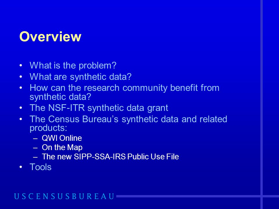 Overview What is the problem What are synthetic data