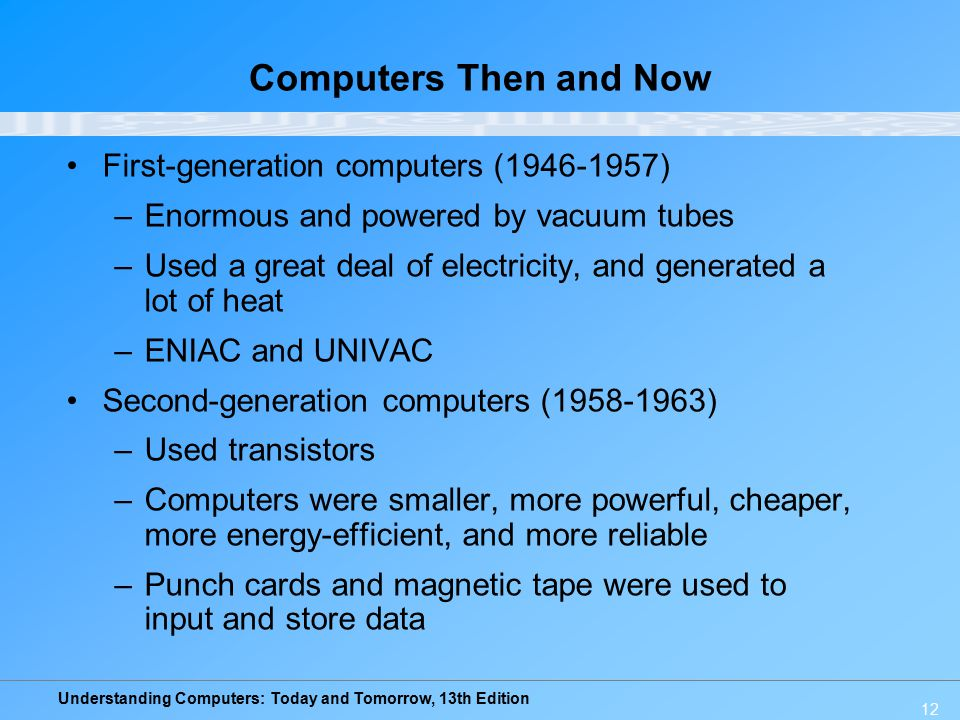 Computers Then and Now First-generation computers (1946-1957)