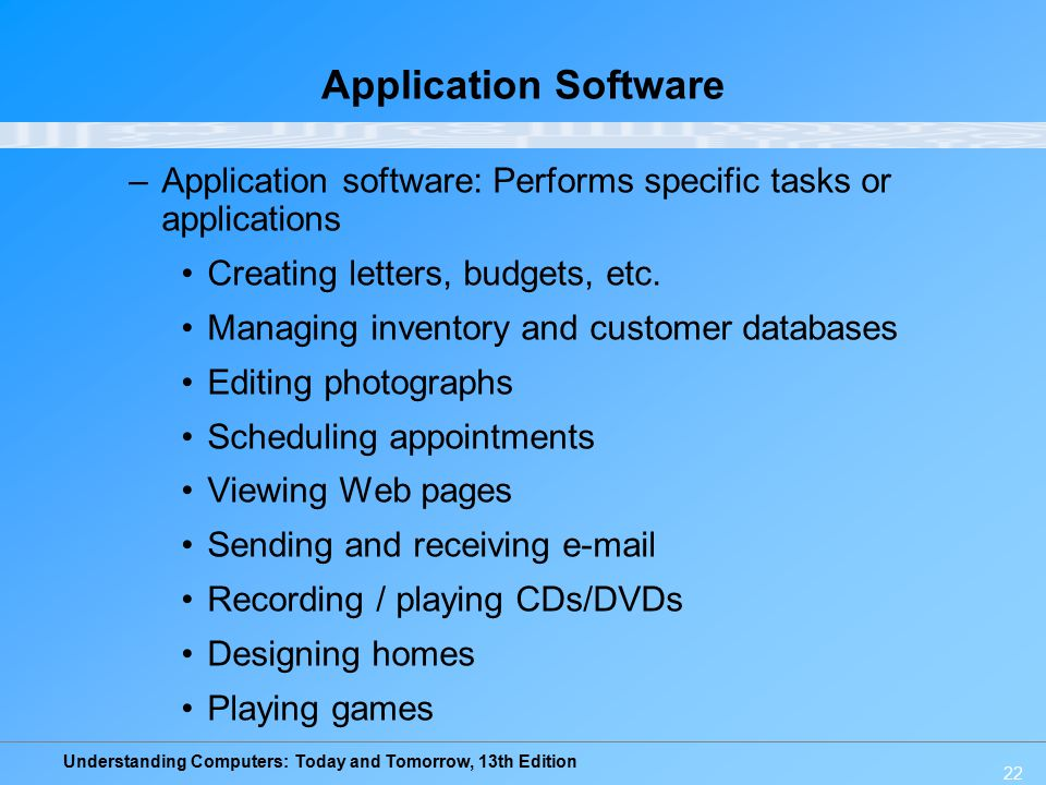 Application Software Application software: Performs specific tasks or applications. Creating letters, budgets, etc.