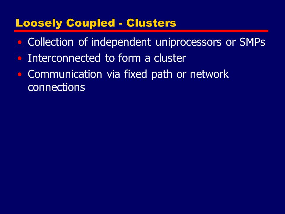 Loosely Coupled - Clusters