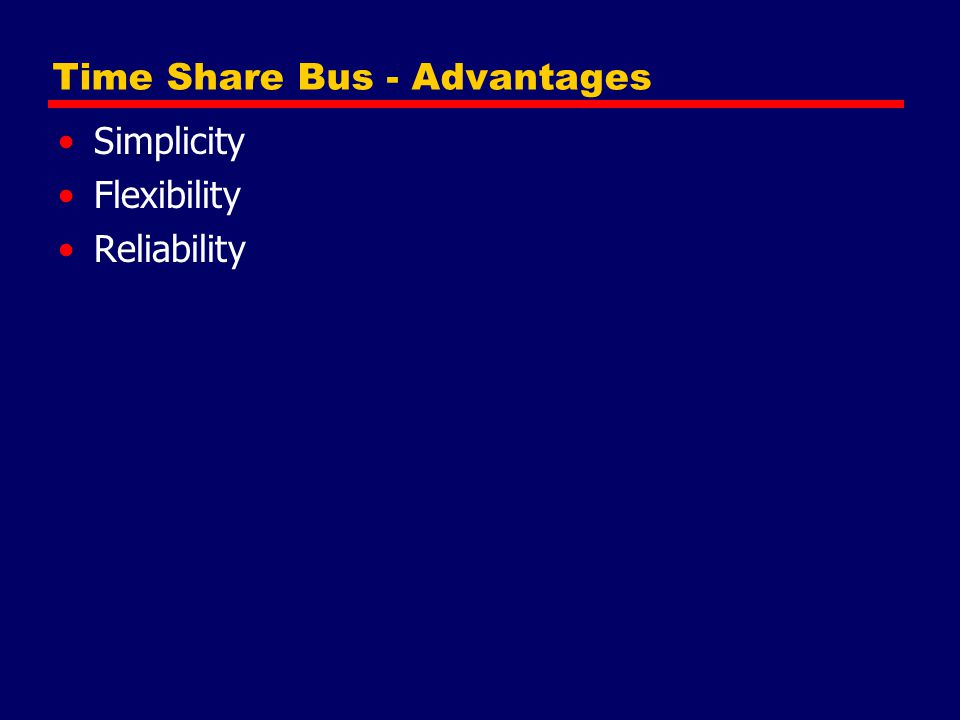 Time Share Bus - Advantages