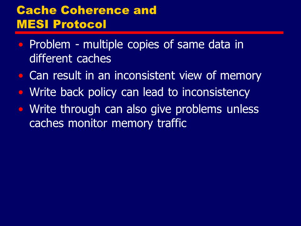 Cache Coherence and MESI Protocol