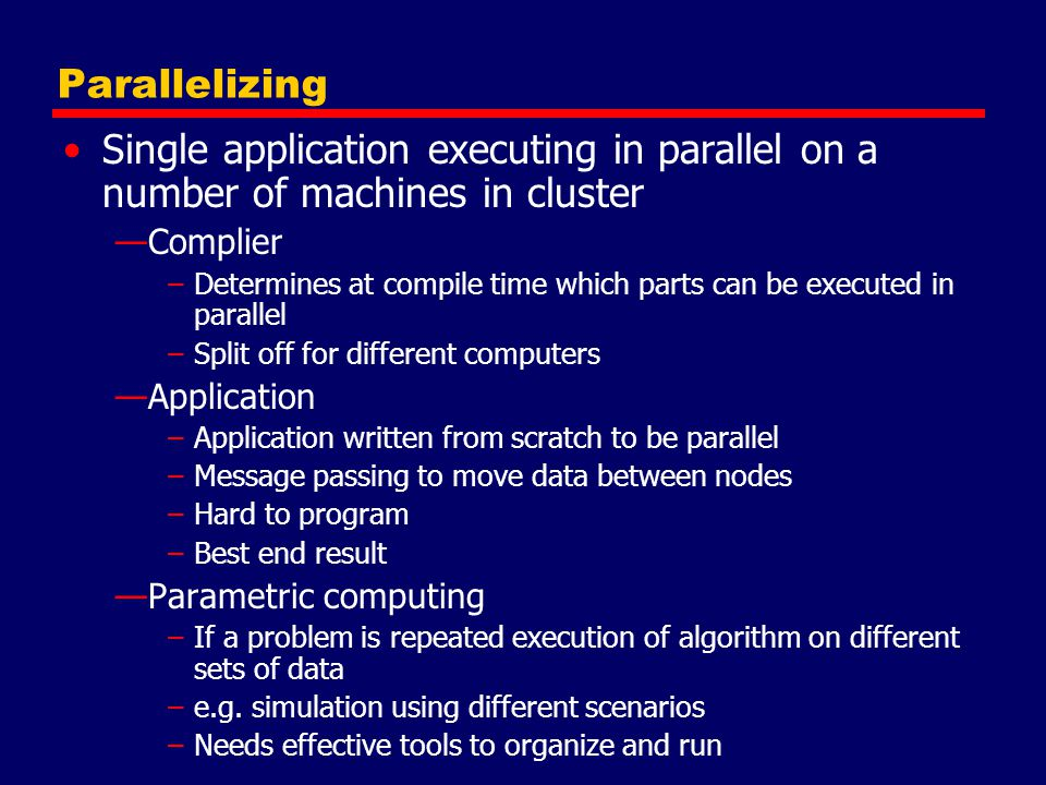 Parallelizing Single application executing in parallel on a number of machines in cluster. Complier.