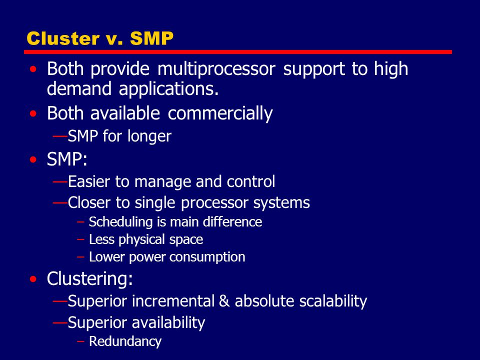 Both provide multiprocessor support to high demand applications.