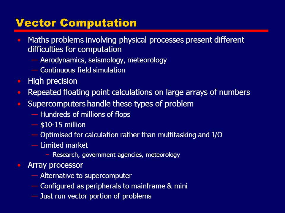 Vector Computation Maths problems involving physical processes present different difficulties for computation.