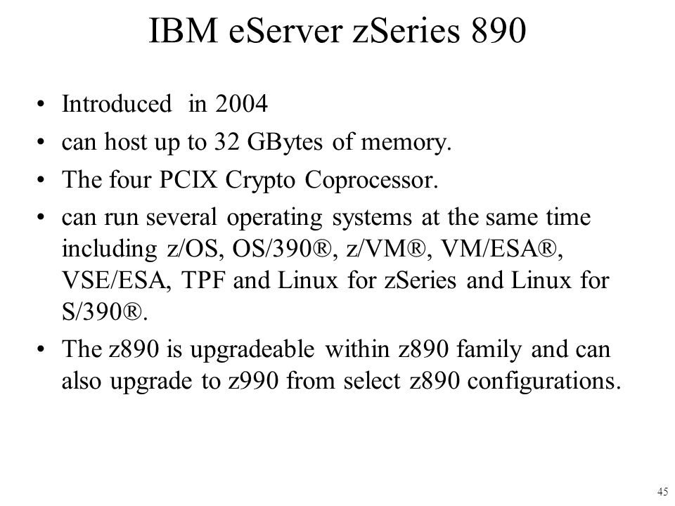 IBM eServer zSeries 890 Introduced in 2004