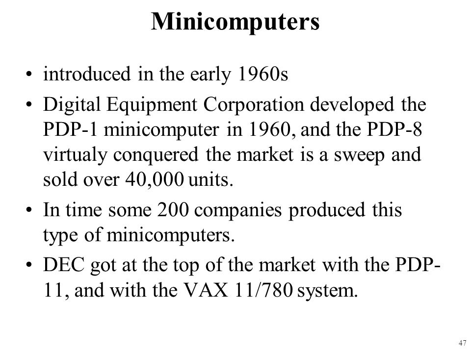 Minicomputers introduced in the early 1960s
